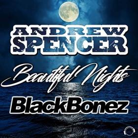 ANDREW SPENCER & BLACKBONEZ - BEAUTIFUL NIGHTS